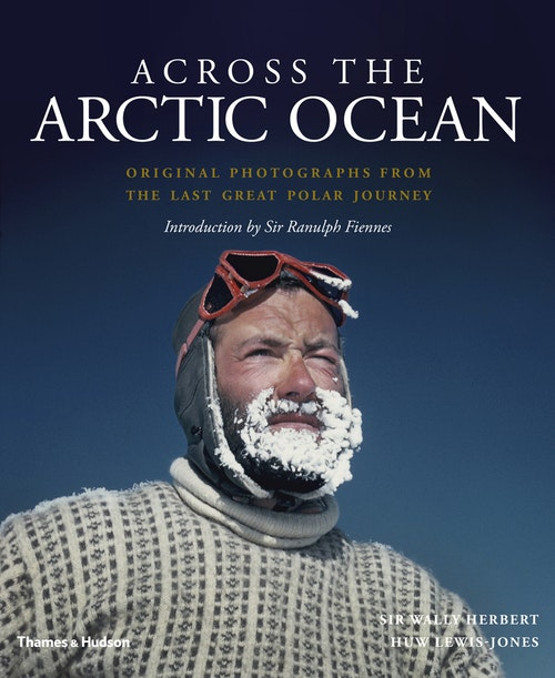 The cover of the book Across the Arctic Ocean: Original Photographs from the Last Great Polar Journey, published by Thames & Hudson.